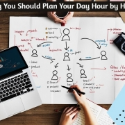 Why You Should Plan Your Day Hour by Hour?