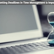 Why Setting Deadlines in Time Management is Important?