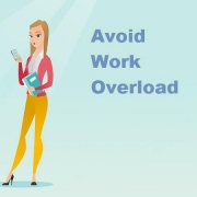 Some Practical Tips to Avoid Work Overload