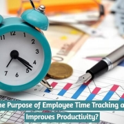 What is the Purpose of Employee Time Tracking and How It Improves Productivity?